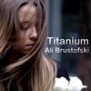 Titanium - Single, Ali Brustofski