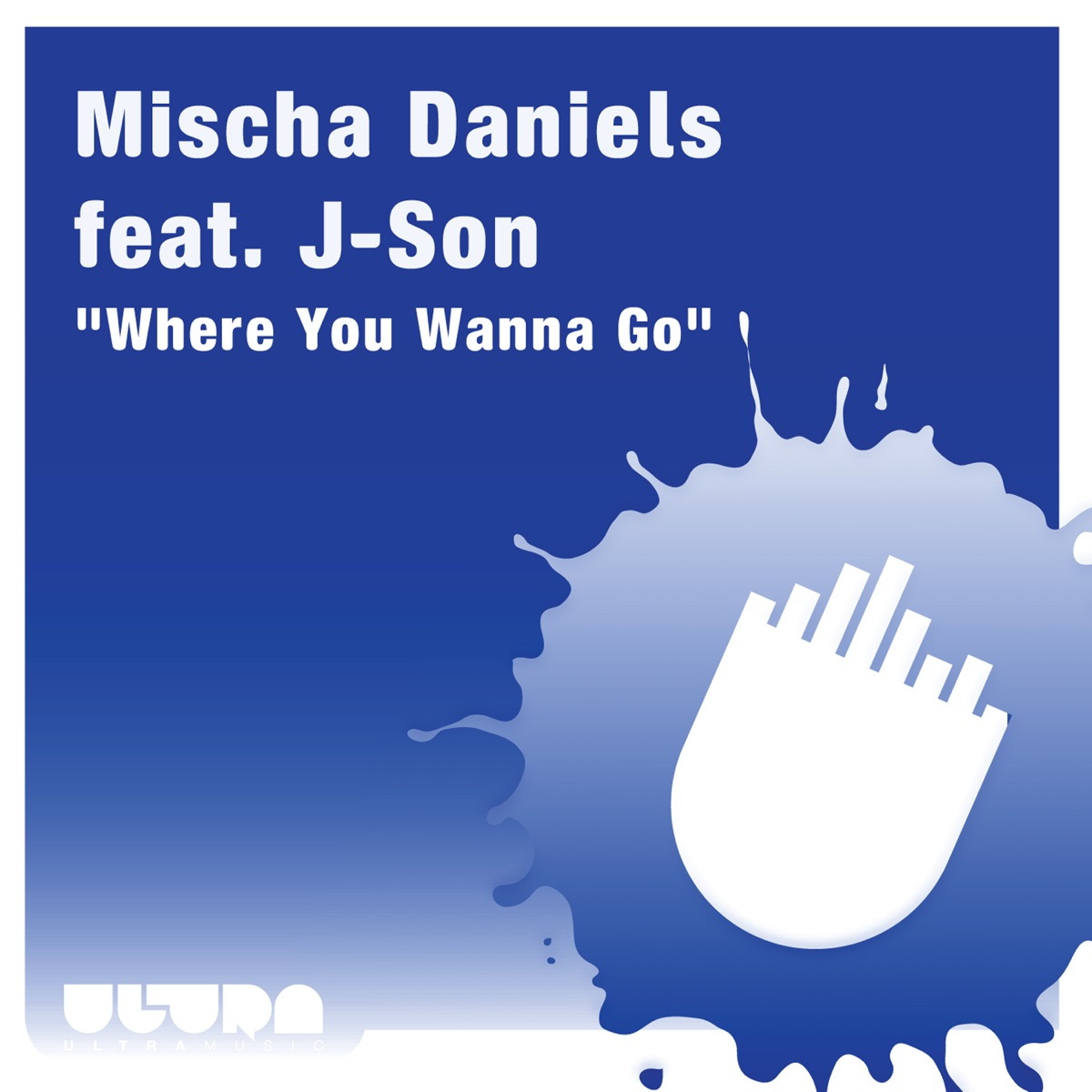 Where You Wanna Go Feat J-son - EP Mischa Daniels CD cover