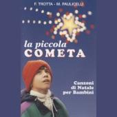 Download La piccola cometa (Canzoni di Natale per bambini)ofMichele Paulicelli & Francesco Trotta