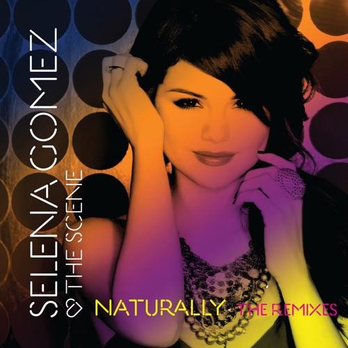 Selena Gomez & The Scene - Naturally (The Remixes) - EP