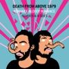 Death From Above 1979 - Little Girl (MSTRKRFT Edition)
