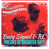 Busy Signal & RC - Dreams of Brighter Days artwork