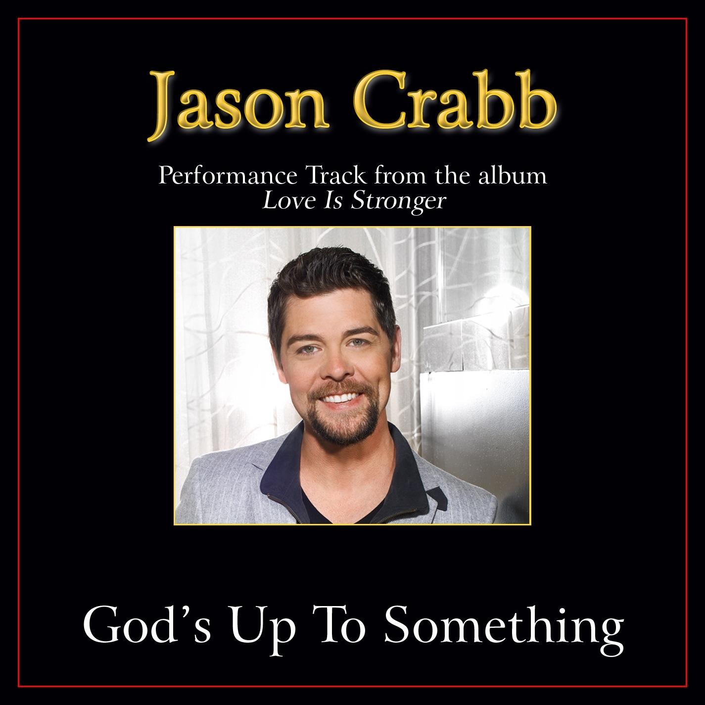 God's Up to Something Performance Tracks - Single