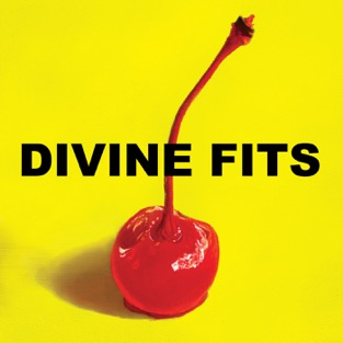 A Thing Called Divine Fits – Divine Fits
