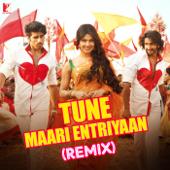 Tune Maari Entriyaan (Remix) [From