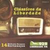Clássicos da Liberdade - 14 Melhores Sucessos Sertanejos - Liberdade FM 92,9