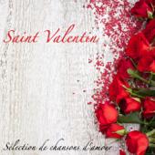 Saint Valentin - Sélection de chansons d'amour et musique romantique pour les amoureux