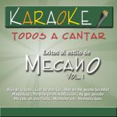 Todos a Cantar Karaoke: Éxitos al Estilo de Mecano, Vol. 1 (Karaoke Version)