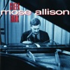 Bye Bye Blues  - Mose Allison
