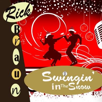 Swingin' in the Snow (Bonus Version) - Rick Braun