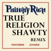 True Religion Shawty feat 2 Chainz Remix Single