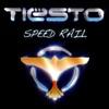 Speed Rail - Single, Tiësto