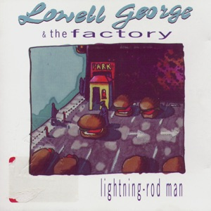 Lowell George & The Factory - Slow Down