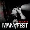 No Plan B, Manafest