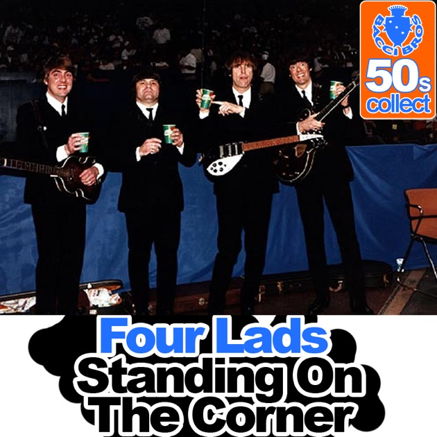 standing on the corner remastered single by the four lads on apple music. Black Bedroom Furniture Sets. Home Design Ideas