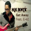 Get Away (feat. E-40) - Single, Sam Bostic