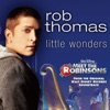 Start:10:40 - Rob Thomas - Little Wonders