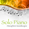 Solo Piano (Atmosphere Soundscapes) - Solo Piano