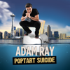 Poptart Suicide - Adam Ray