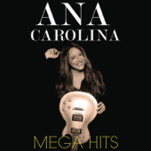 Mega Hits: Ana Carolina