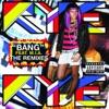 Bang (The Remixes) [feat. M.I.A.] - EP, Rye Rye
