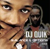 Balances & Options, DJ Quik