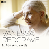 Vanessa Redgrave In Her Own Words