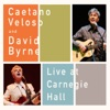 Live At Carnegie Hall, Caetano Veloso & David Byrne