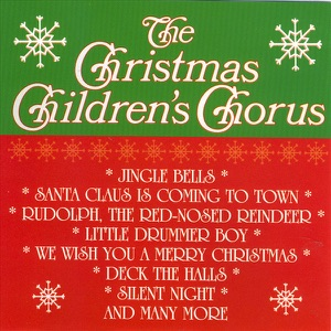 The Children's Christmas Chorus - It Came Upon a Midnight Clear