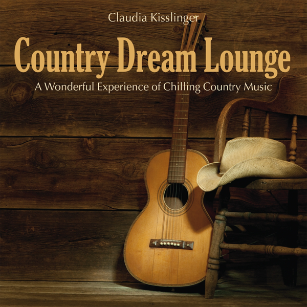 Country Dream Lounge Von Claudia Kisslinger Bei Apple Music