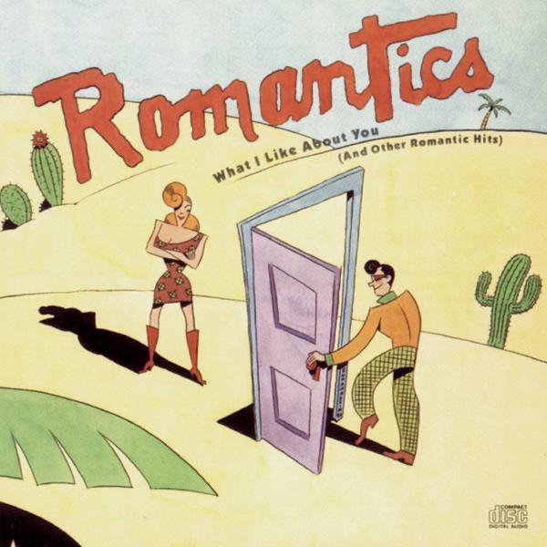 What I Like About You And Other Romantic Hits Romantics CD cover