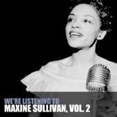 We're Listening to Maxine Sullivan, Vol. 2