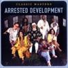 Classic Masters: Arrested Development