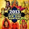 2013 - 30 Auspicious New Year Mantras
