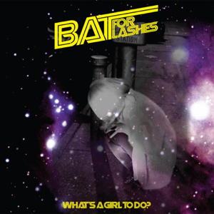 Bat for Lashes - What's a Girl to Do - EP