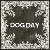 Dog Day - Know Who You Are