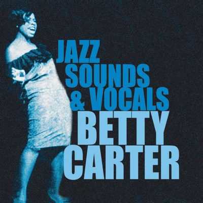 The Jazz Sounds & Vocals - Betty Carter