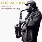 Phil Woods: Woodlore / The Rights of Swing