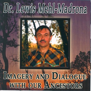 Dr. Lewis Mehl-madrona - Imagery for Relaxation