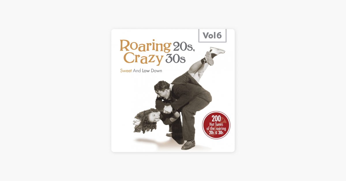 ‎Roaring 20s, Crazy 30s, Vol  6 by Various Artists