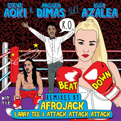 Beat Down (feat. Iggy Azalea) [Remixes] - Single - Steve Aoki