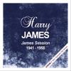 James Session (1941 - 1955), Harry James
