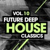 Future Deep House Classics Vol. 10