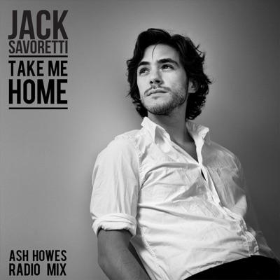 Take Me Home (Ash Howes Radio Mix) - Single - Jack Savoretti