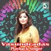 Vasundradas - Playback Singer