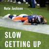 Nate Jackson - Slow Getting Up: A Story of NFL Survival from the Bottom of the Pile (Unabridged)  artwork