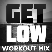 Get Low (feat. DJ DMX) [Extended Workout Mix]
