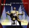 Let the Good Times Roll - The Music of Louis Jordan, B.B. King