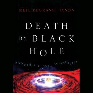 Death by Black Hole: And Other Cosmic Quandaries (Unabridged) - Neil de Grasse Tyson audiobook, mp3