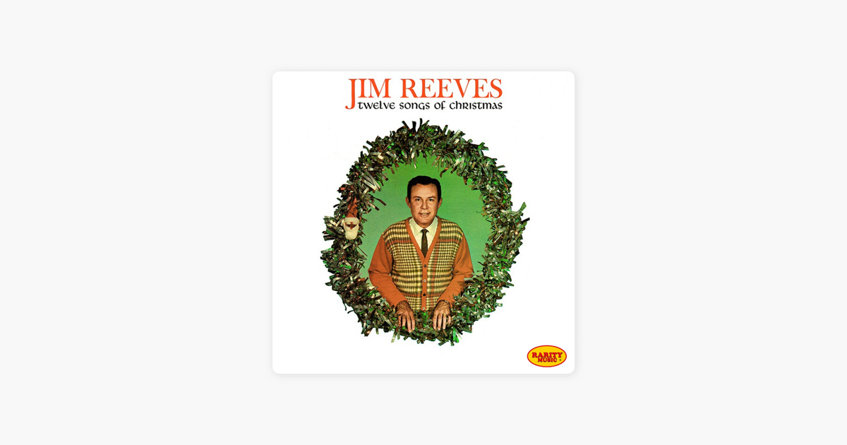 Twelve Songs of Christmas by Jim Reeves on Apple Music